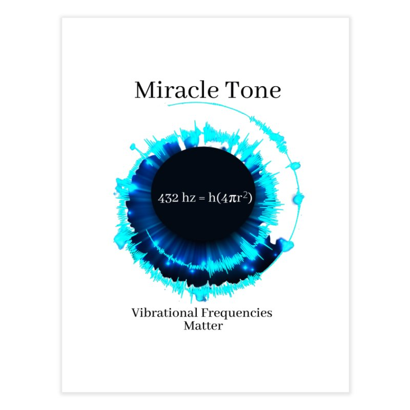 Miracle Tone Equation - White Background Home Fine Art Print by Be A Blessing Enterprises' Artist Shop - Putting F