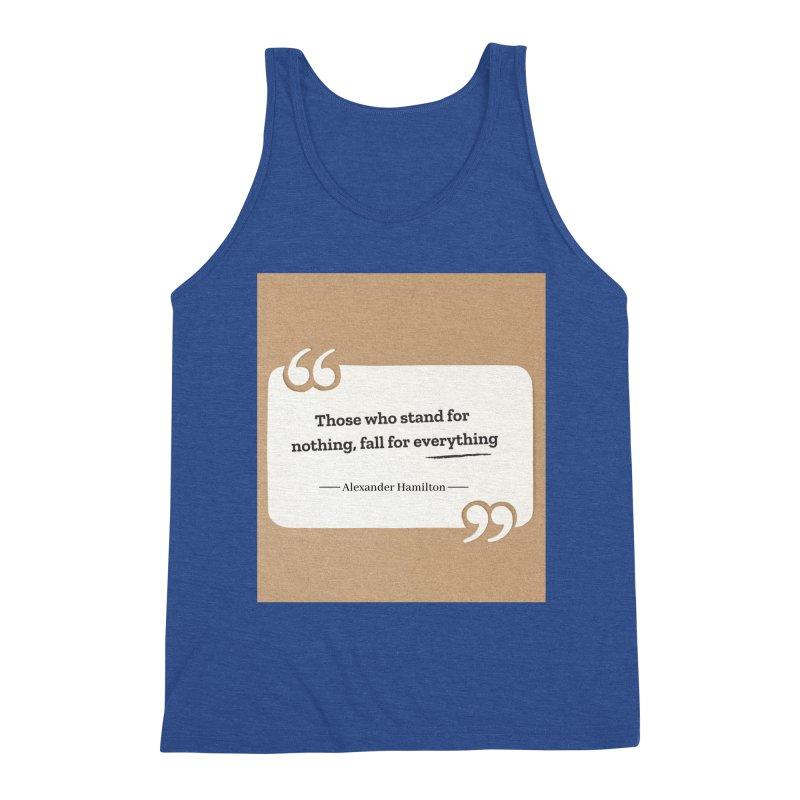 Alexander Hamilton Quote Men's Tank by Be A Blessing Enterprises' Artist Shop - Putting F