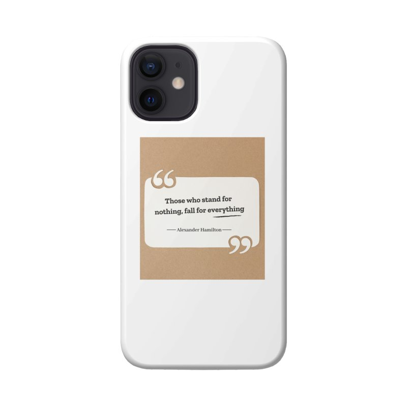 Alexander Hamilton Quote Accessories Phone Case by Be A Blessing Enterprises' Artist Shop - Putting F