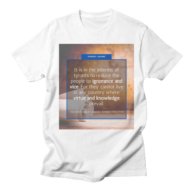 Samuel Adams Quote Men's T-Shirt by Be A Blessing Enterprises' Artist Shop - Putting F