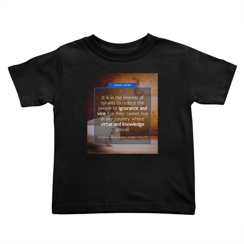 Samuel Adams Quote Kids Toddler T-Shirt by Be A Blessing Enterprises' Artist Shop - Putting F