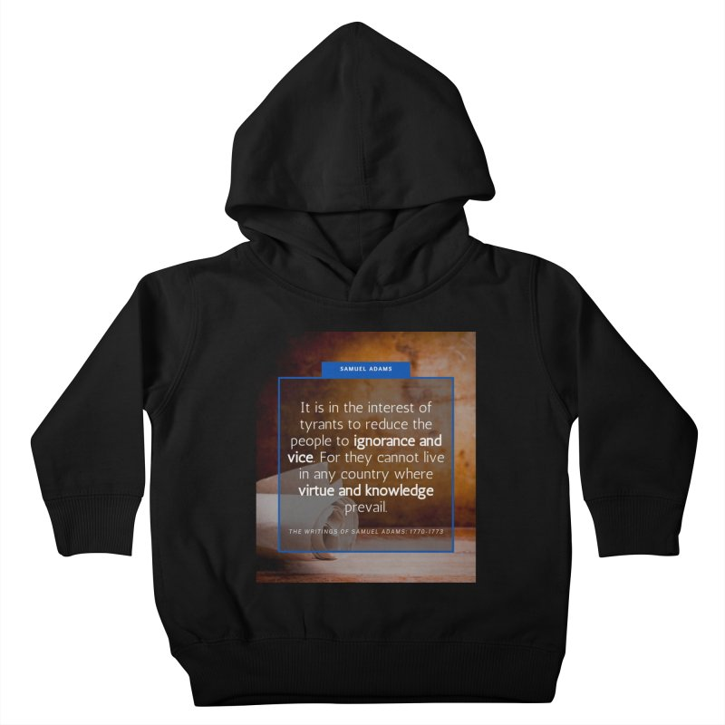 Samuel Adams Quote Kids Toddler Pullover Hoody by Be A Blessing Enterprises' Artist Shop - Putting F