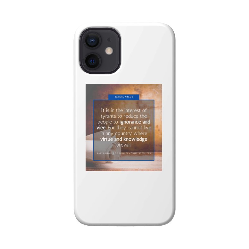 Samuel Adams Quote Accessories Phone Case by Be A Blessing Enterprises' Artist Shop - Putting F