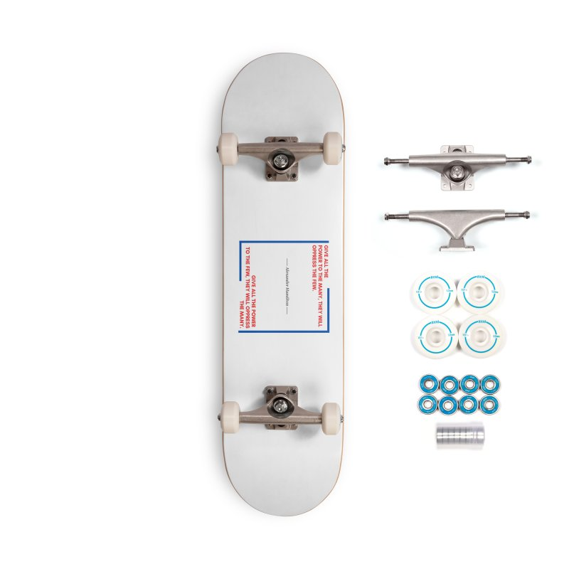 Alexander Hamilton Quote - Red, White & Blue Accessories Skateboard by Be A Blessing Enterprises' Artist Shop - Putting F