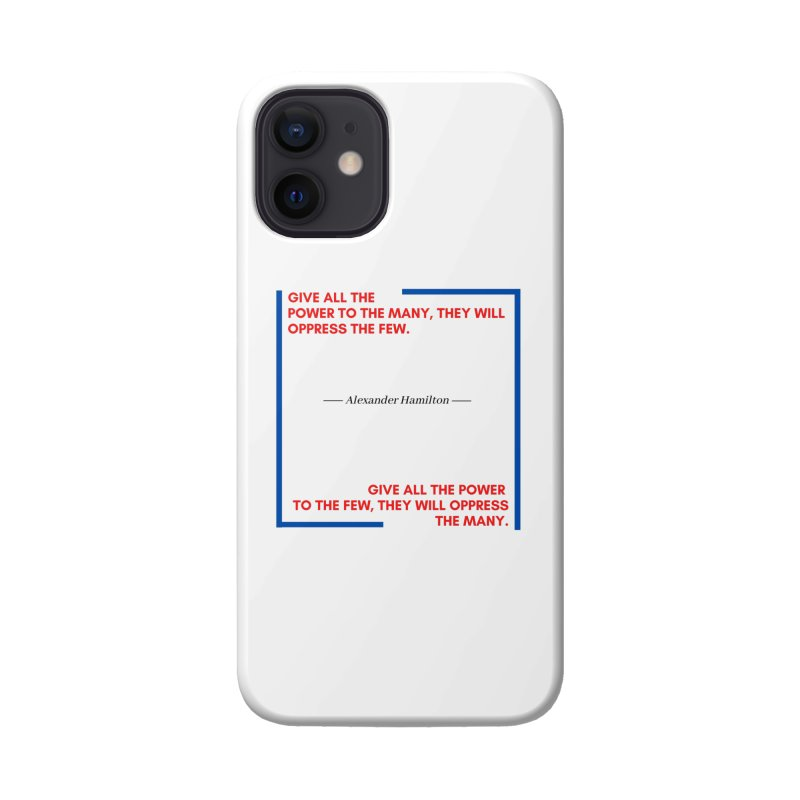 Alexander Hamilton Quote - Red, White & Blue Accessories Phone Case by Be A Blessing Enterprises' Artist Shop - Putting F
