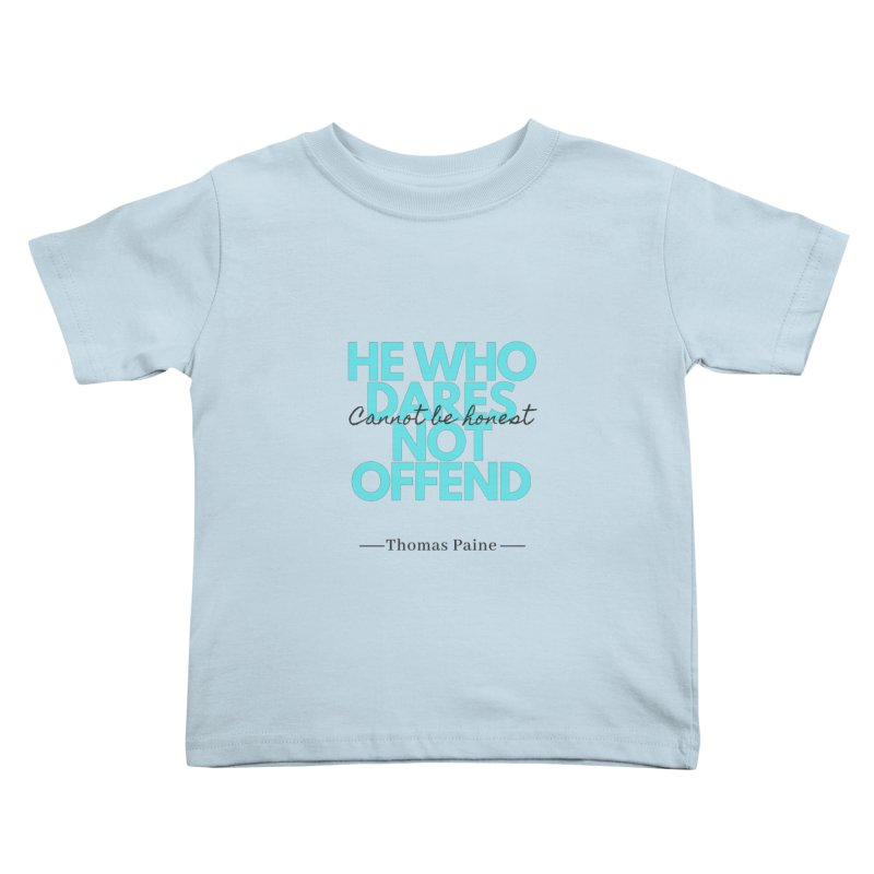 Thomas Paine Quote Kids Toddler T-Shirt by Be A Blessing Enterprises' Artist Shop - Putting F