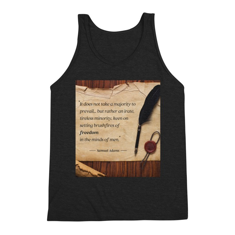 Samuel Adams Quote with scroll & feather Men's Tank by Be A Blessing Enterprises' Artist Shop - Putting F