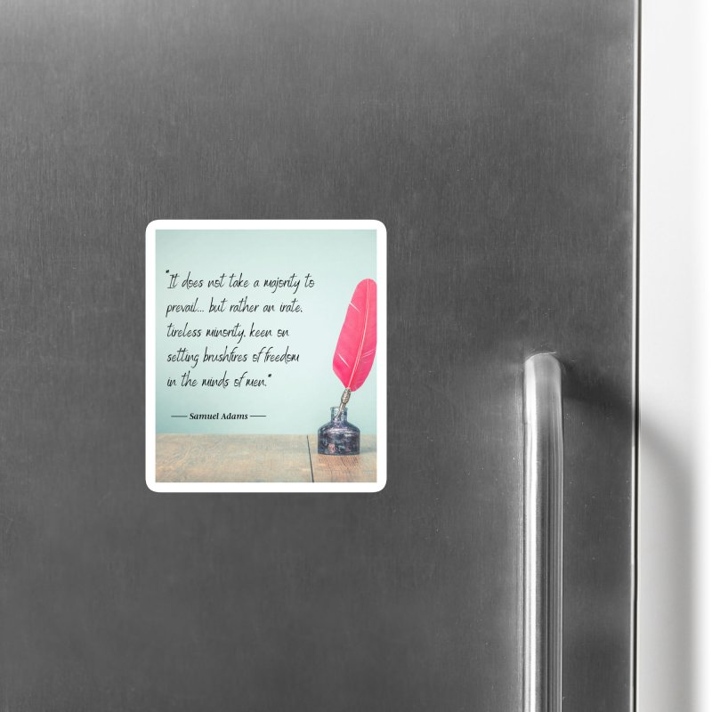 Samuel Adams Quote - feather & inkwell Accessories Magnet by Be A Blessing Enterprises' Artist Shop - Putting F