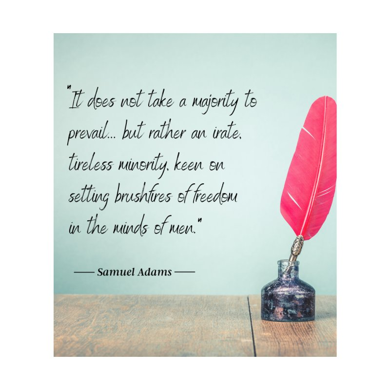 Samuel Adams Quote - feather & inkwell Accessories Skateboard by Be A Blessing Enterprises' Artist Shop - Putting F