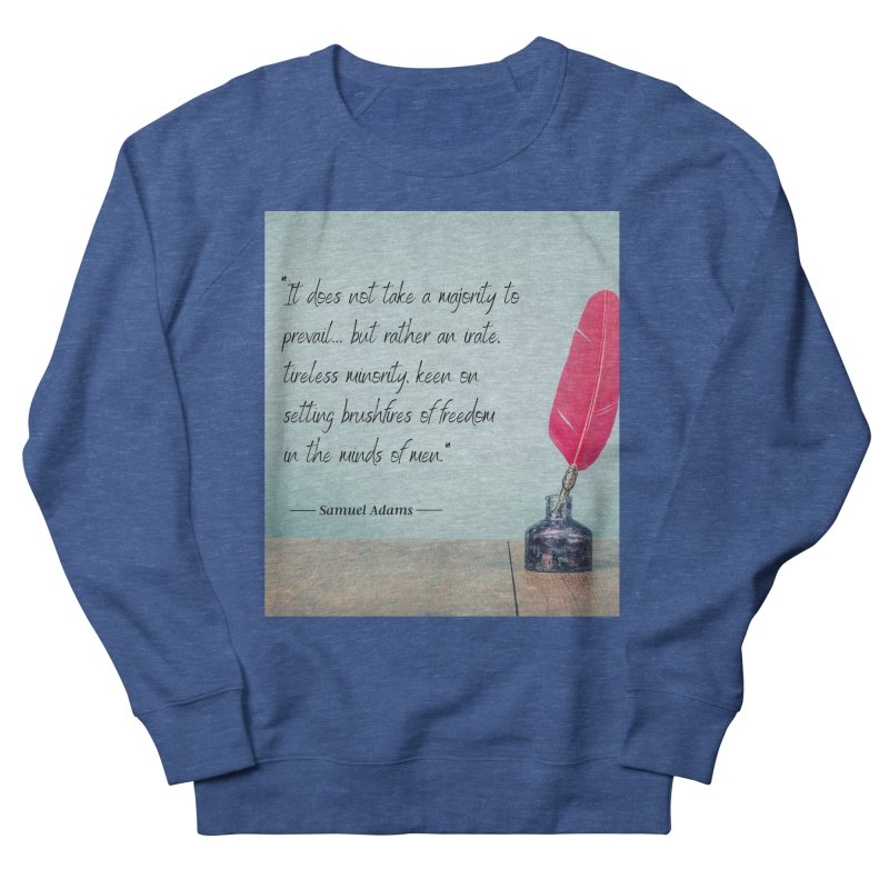 Samuel Adams Quote - feather & inkwell Women's Sweatshirt by Be A Blessing Enterprises' Artist Shop - Putting F
