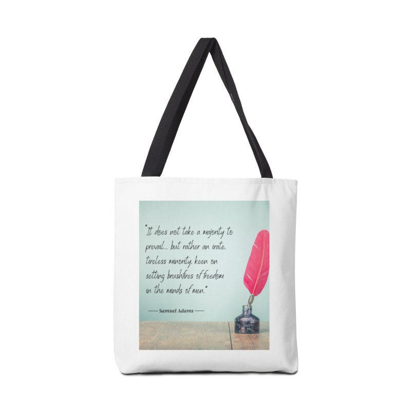 Samuel Adams Quote - feather & inkwell Accessories Bag by Be A Blessing Enterprises' Artist Shop - Putting F