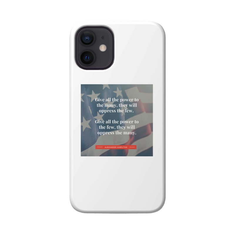 Alexander Hamilton Quote - flag background Accessories Phone Case by Be A Blessing Enterprises' Artist Shop - Putting F