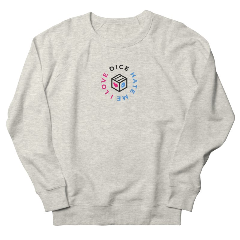I Love Dice But Dice Hate Me Women's French Terry Sweatshirt by СУПЕР* / SUPER*