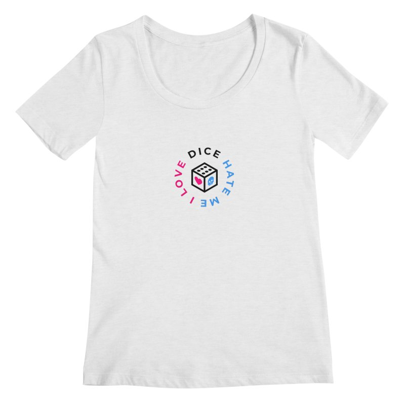 I Love Dice But Dice Hate Me Women's Regular Scoop Neck by СУПЕР* / SUPER*