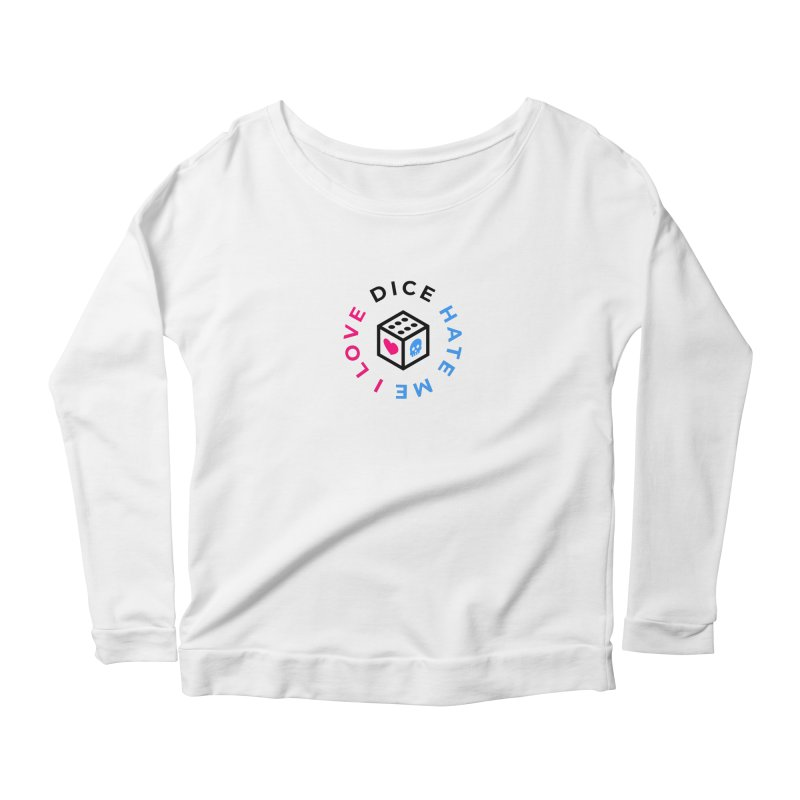 I Love Dice But Dice Hate Me Women's Scoop Neck Longsleeve T-Shirt by ゴロキ | GORODKEY | GRDK Clothing