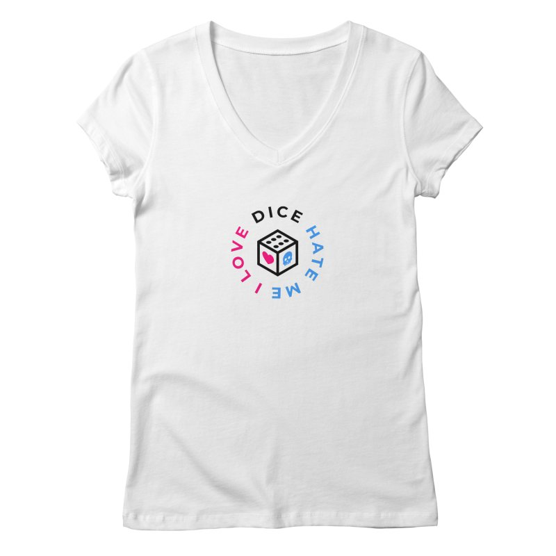 I Love Dice But Dice Hate Me Women's Regular V-Neck by СУПЕР* / SUPER*