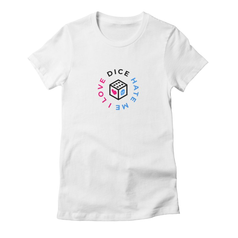 I Love Dice But Dice Hate Me Women's Fitted T-Shirt by ゴロキ | GORODKEY | GRDK Clothing