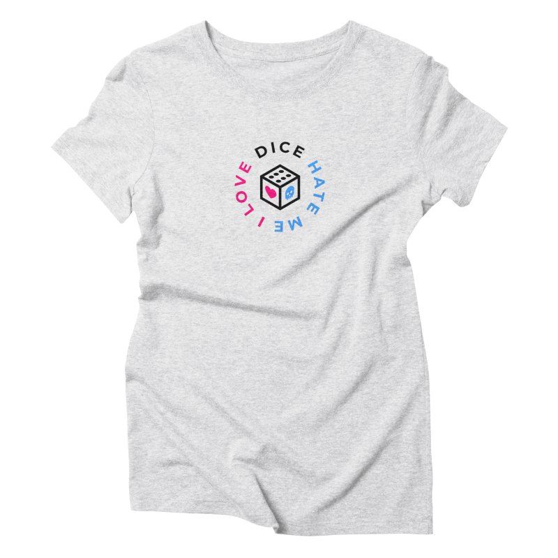 I Love Dice But Dice Hate Me Women's Triblend T-Shirt by ゴロキ | GORODKEY | GRDK Clothing