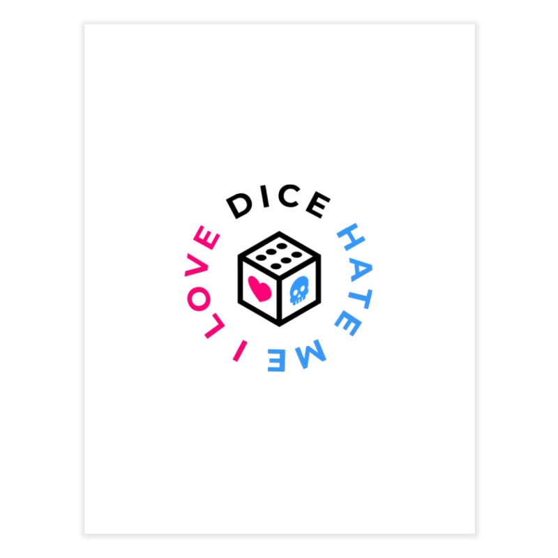 I Love Dice But Dice Hate Me Home Fine Art Print by ゴロキ | GORODKEY | GRDK Clothing