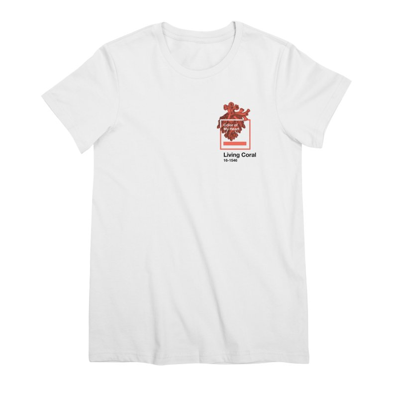 Coral Of My Heart Women's Premium T-Shirt by СУПЕР* / SUPER*