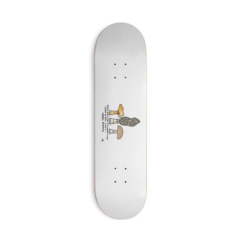 Morel Dilema Accessories Skateboard by superartgirl's Artist Shop