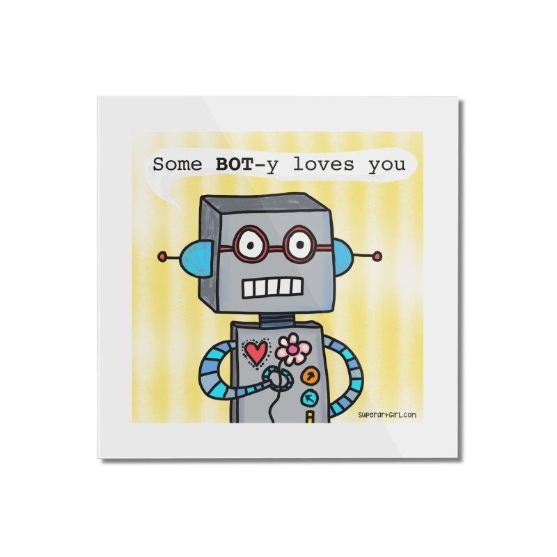 Bot Home Mounted Acrylic Print by superartgirl's Artist Shop