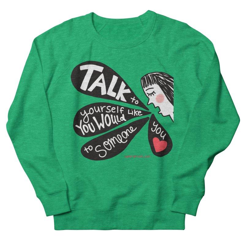 Talk to Yourself Women's Sweatshirt by superartgirl's Artist Shop