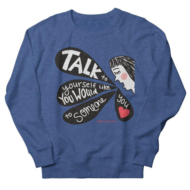 Talk to Yourself Men's Sweatshirt by superartgirl's Artist Shop