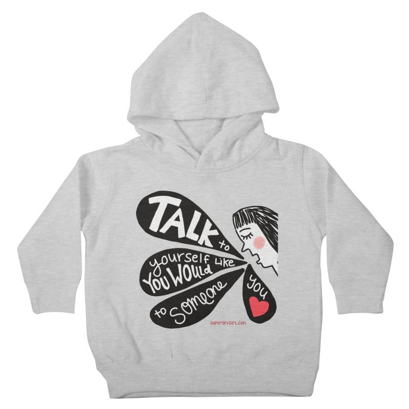Talk to Yourself Kids Toddler Pullover Hoody by superartgirl's Artist Shop