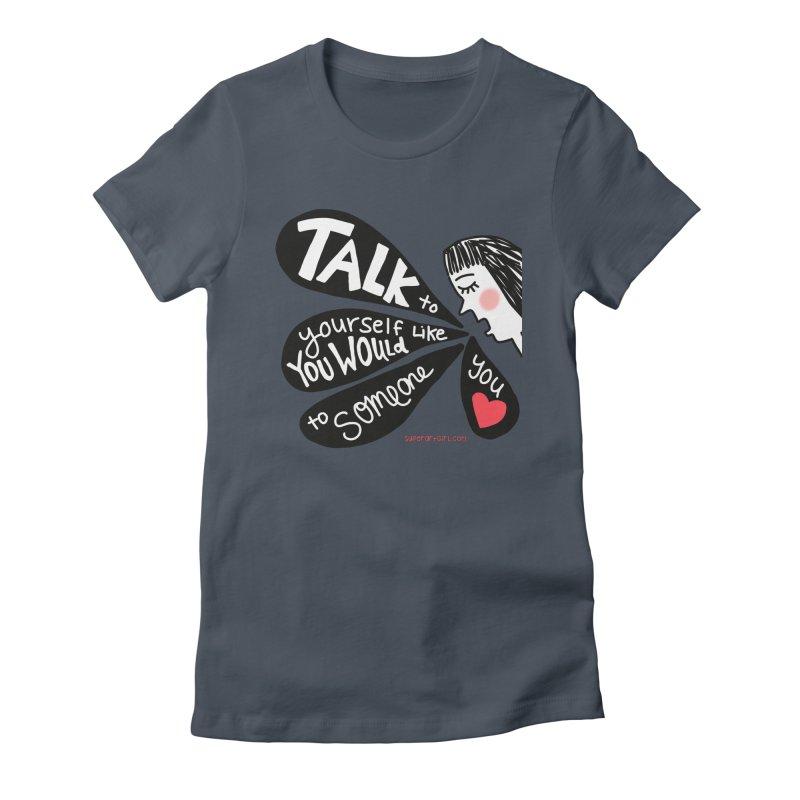 Talk to Yourself Women's T-Shirt by superartgirl's Artist Shop