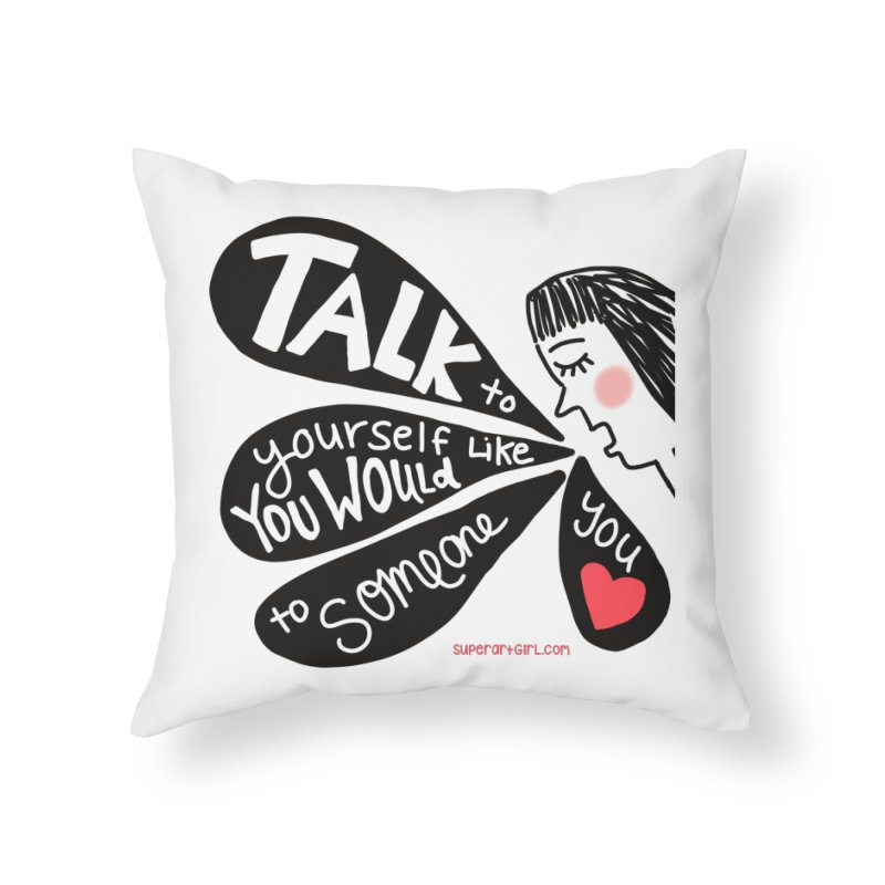 Talk to Yourself Home Throw Pillow by superartgirl's Artist Shop