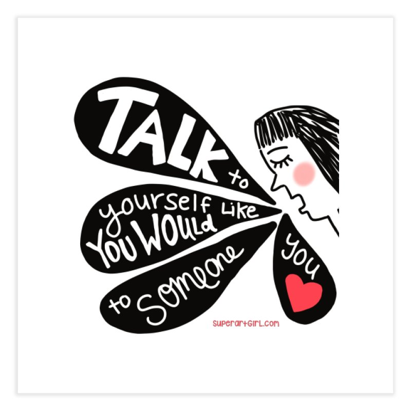 Talk to Yourself Home Fine Art Print by superartgirl's Artist Shop