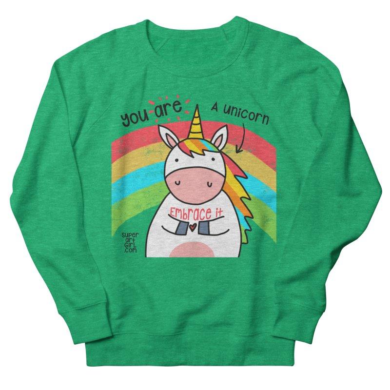 You Are a Unicorn Women's Sweatshirt by superartgirl's Artist Shop