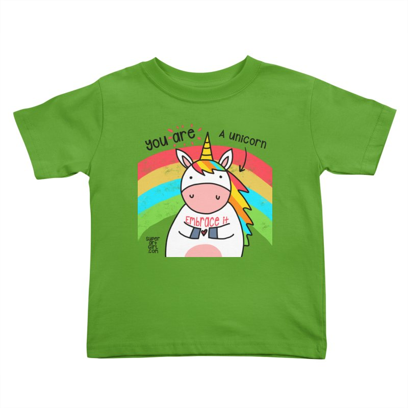 You Are a Unicorn Kids Toddler T-Shirt by superartgirl's Artist Shop