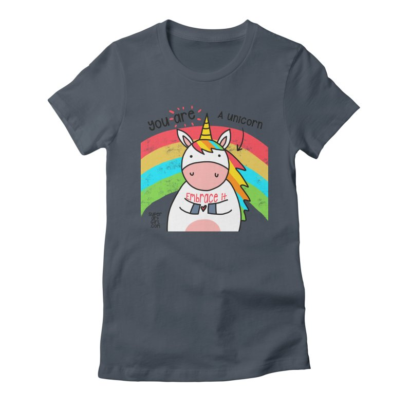 You Are a Unicorn Women's T-Shirt by superartgirl's Artist Shop