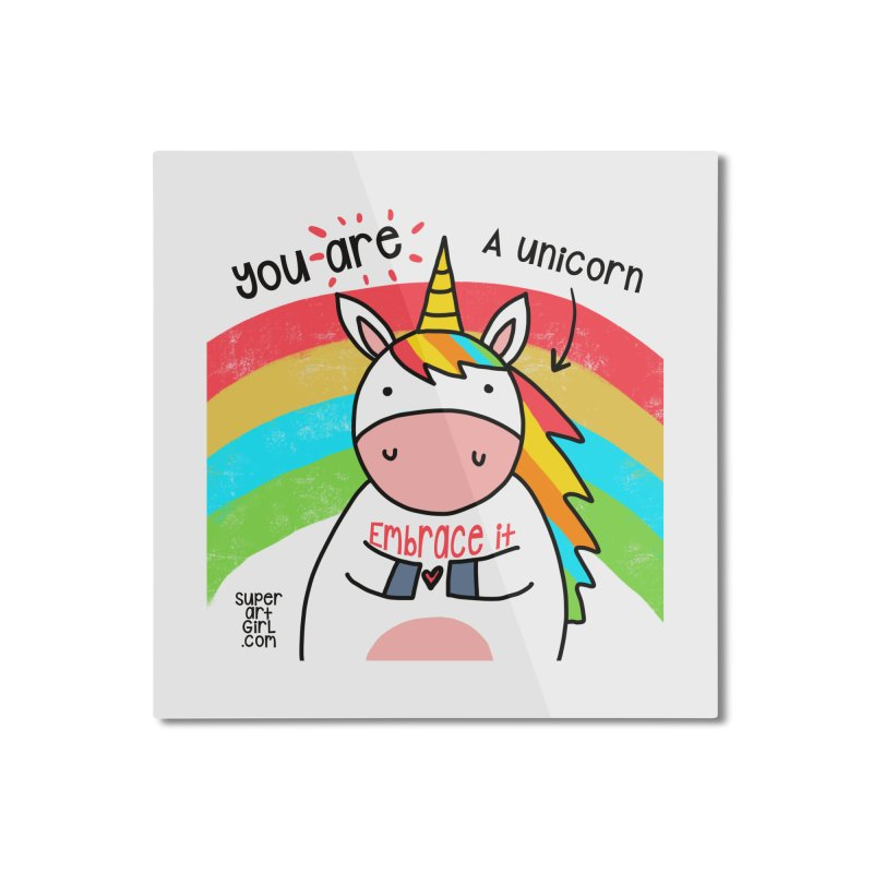 You Are a Unicorn Home Mounted Aluminum Print by superartgirl's Artist Shop