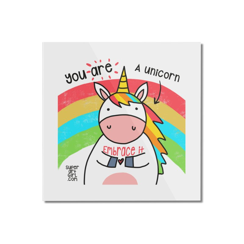 You Are a Unicorn Home Mounted Acrylic Print by superartgirl's Artist Shop