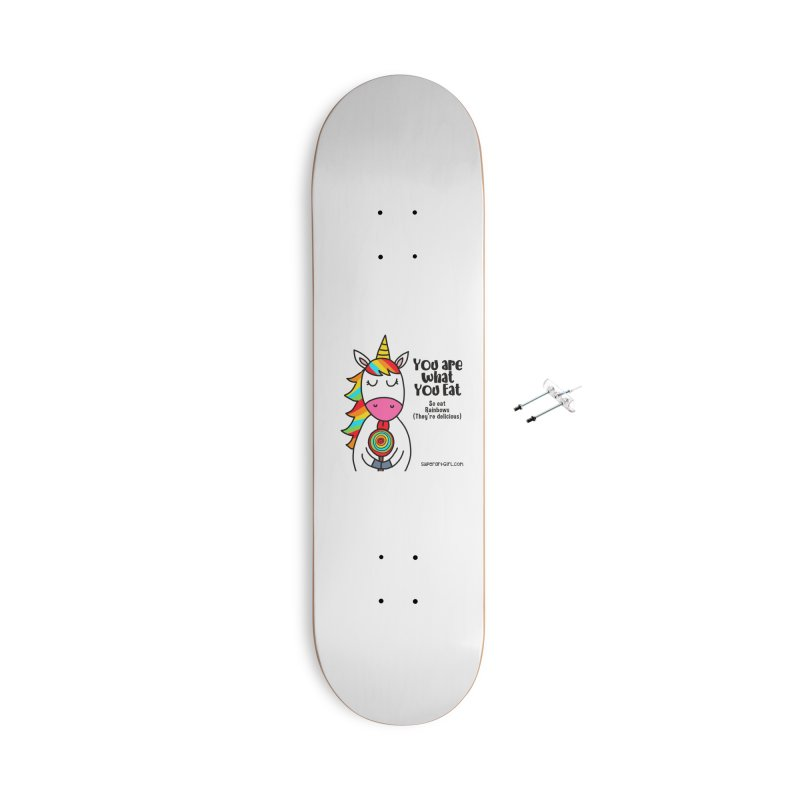 You Are What You Eat Accessories Skateboard by superartgirl's Artist Shop