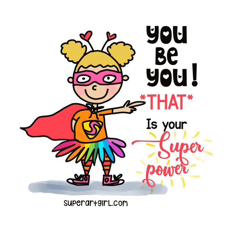 You Be You Kids T-Shirt by superartgirl's Artist Shop
