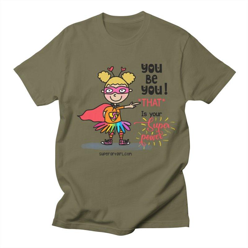 You Be You Men's T-Shirt by superartgirl's Artist Shop