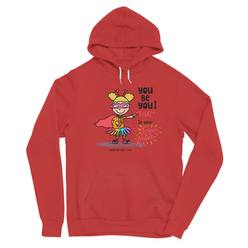 You Be You Women's Pullover Hoody by superartgirl's Artist Shop