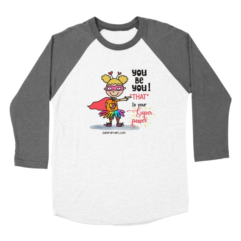 You Be You Women's Longsleeve T-Shirt by superartgirl's Artist Shop