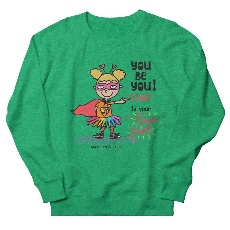 You Be You Women's Sweatshirt by superartgirl's Artist Shop