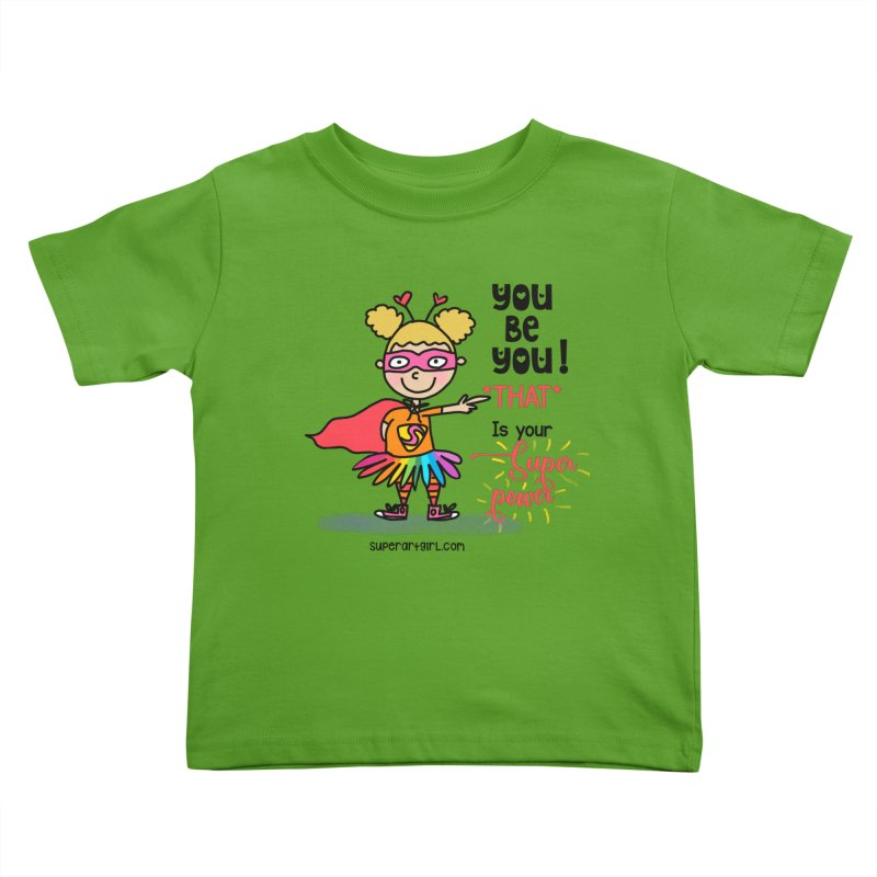 You Be You Kids Toddler T-Shirt by superartgirl's Artist Shop