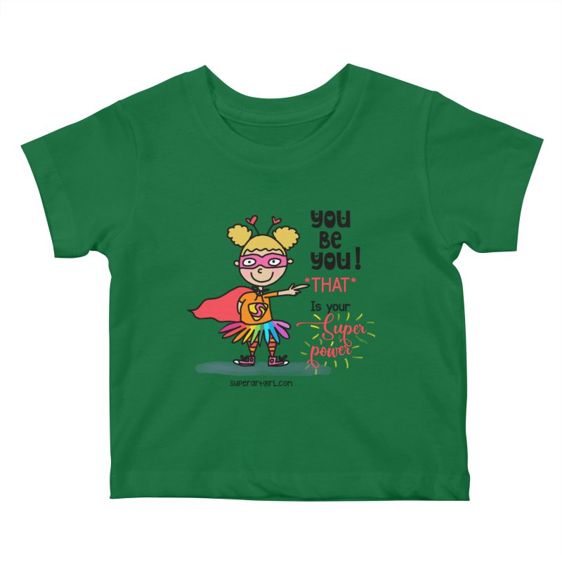 You Be You Kids Baby T-Shirt by superartgirl's Artist Shop