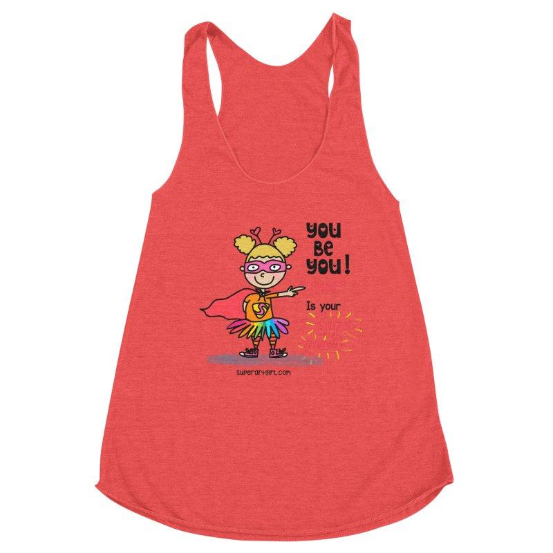 You Be You Women's Tank by superartgirl's Artist Shop