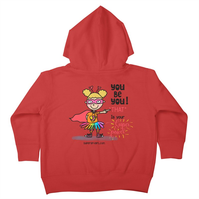 You Be You Kids Toddler Zip-Up Hoody by superartgirl's Artist Shop
