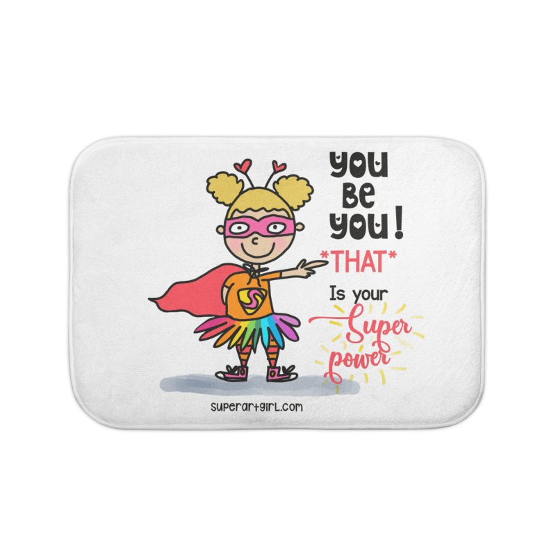 You Be You Home Bath Mat by superartgirl's Artist Shop