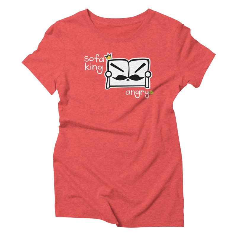 sofa king angry Women's Triblend T-Shirt by super good clothing @ threadless!