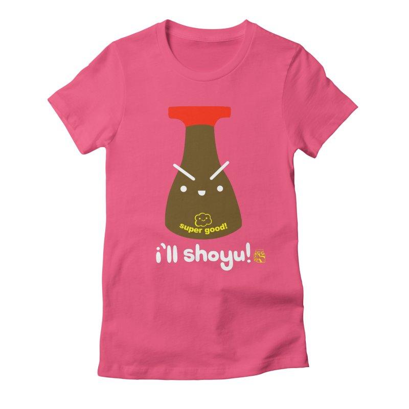 I'll Shoyu! Women's Fitted T-Shirt by super good clothing @ threadless!
